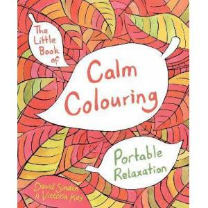 The Little Book of Calm Colouring by David Sinden