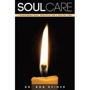 Soul Care by Dr. Rob Reimer