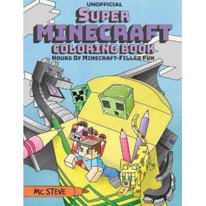 Super Minecraft Coloring Book by MC Steve