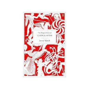 The Penguin Book of Classical Myths by Jennifer March