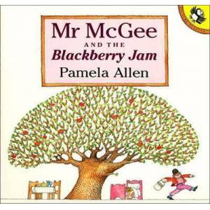 Blackberry Mr Mcgee & The Blackberry Jam by Pamela Allen