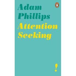Philips Attention Seeking by Adam Phillips