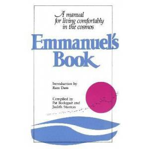 Emmanuel's Book: A Manual for Living Comfortably in by Pat Rodegast