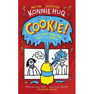 Cookie! (Book 1): Cookie and the Most Annoying Boy in by Konnie Huq