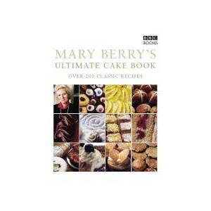 Mary Berry's Ultimate Cake Book (Second Edition) by Mary Berry