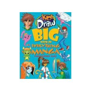 Kids Draw Big Book of Everything Manga by Christopher Hart