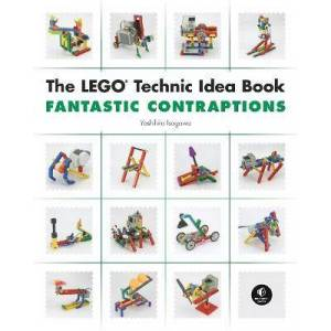The Lego Technic Idea Book: Fantastic by Yoshihito Isogawa
