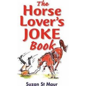 The Horse Lover's Joke Book by Suzan St.Maur