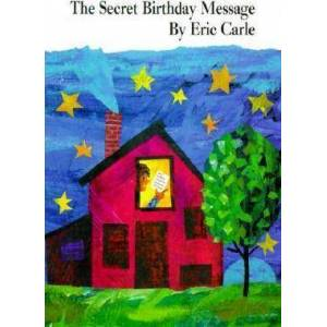 The Secret Birthday Message Board Book by Eric Carle