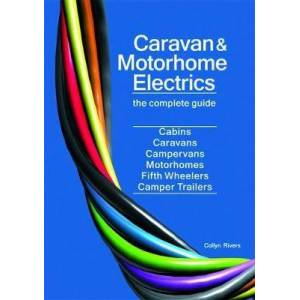 Caravan & Motorhome Electrics: The Complete Guide by Collyn Rivers