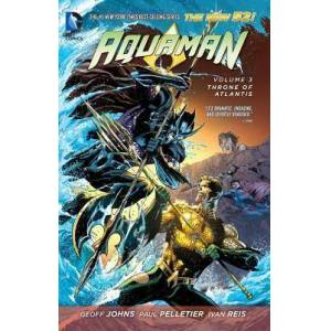 Aquaman Vol. 3 Throne Of Atlantis (The New 52) by Geoff Johns