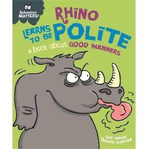 Behaviour Matters: Rhino Learns to be Polite - A book by Sue Graves