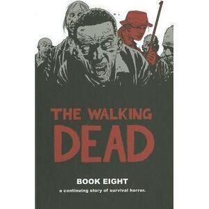 The Walking Dead Book 8 by Robert Kirkman