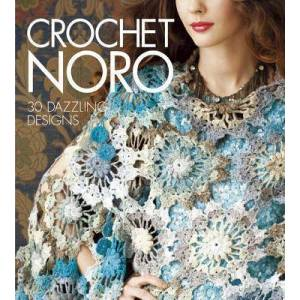 Crochet Noro by Sixth&spring Books