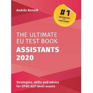 The Ultimate EU Test Book Assistants 2020 by Andras Baneth