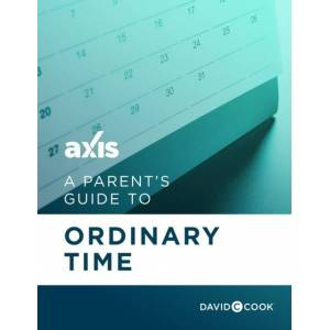 Axis Parent's Guide to Ordinary Time
