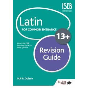 N. R. R. Oulton Latin for Common Entrance 13+ Revision G