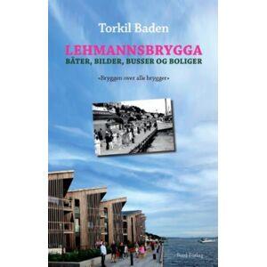 Torkil Baden Lehmannsbrygga: båter, bilder, busser og boliger