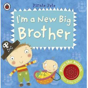 Brother Im a New Big Brother A Pirate Pete book by Amanda Li
