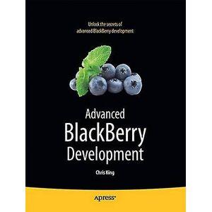 Blackberry Advanced BlackBerry Development by Chris King