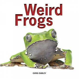 Weird Frogs by Chris Earley