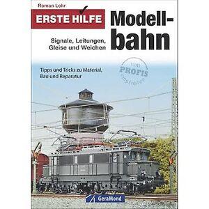 GeraMond Erste Hilfe modellbahn: Signale, Leitungen, Gleise und Weichen 978-3-8624-5534-8