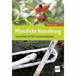 Pietsch Pflanzliche Notnahrung-Survivalwissen für Extremsituationen 978-3-613-50763-0