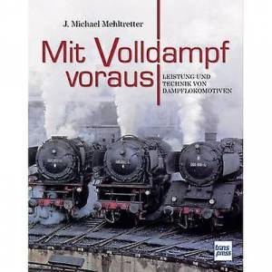 Pietsch MIT Volldampf voraus-Leistung und Technik von Dampflokomotiven 978-3-613-71469-4