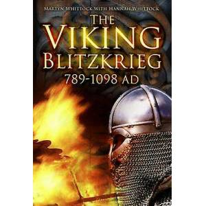 Viking The Viking Blitzkrieg  AD 7891098 by Hannah Whittock & Martyn Whittock