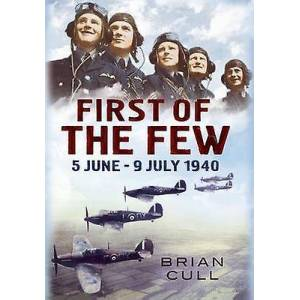 First of the Few  5 June  July 1940 by Brian Cull