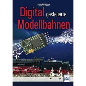 Transpress Digital gesteuerte Modellbahnen 978-3-613-71517-2