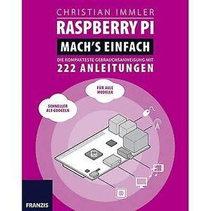 Franzis Verlag bringebær PI: Mach ́s einfach! Die kompakteste Gebrauchsanweisung MIT 222 Anleitungen 978-3-645-60351-5