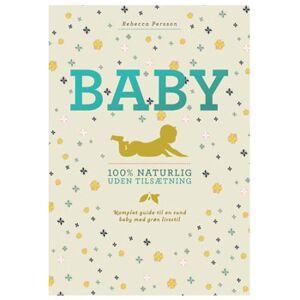 JP/Politikens Forlag Naturlig Baby 100% naturlig uden tilsætning bog Forfatter: Rebecca Persson - 1 stk