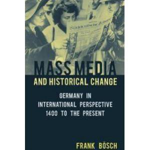 Bosch Frank Mass Media and Historical Change (1785337343)