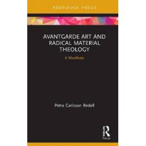 ART Redell, Petra Carlsson Avantgarde Art and Radical Material Theology (0367188716)
