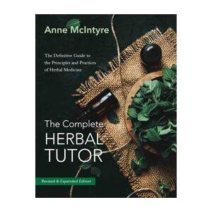 McIntyre, Anne The The Complete Herbal Tutor (1911597450)