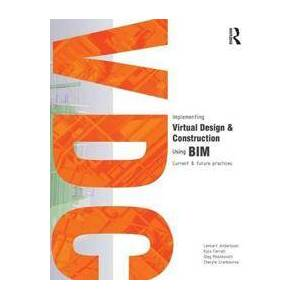 Andersson Lennart Implementing Virtual Design and Construction using BIM (1138019941)