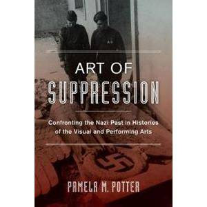 ART Potter, Pamela M. Art of Suppression (0520282345)