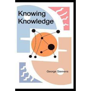 Siemens George Knowing Knowledge (1430302305)
