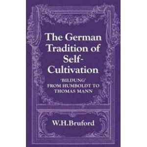 Bruford, W. H. The German Tradition of Self-Cultivation (0521129001)