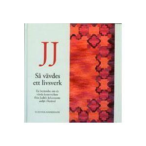 Andersson JJ : så vävdes ett livsverk : en berättelse om de vävda konstverken från Judit Johanssons ateljé i Knäred (9188806626)