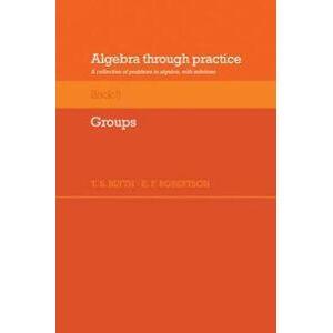 Blyth, T. S. Algebra Through Practice: Volume 5, Groups (0521272904)