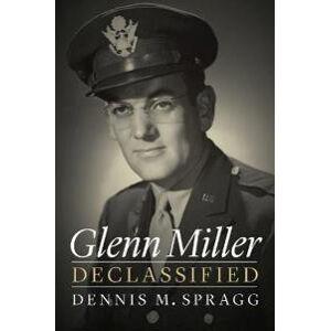 Spragg, Dennis M. Glenn Miller Declassified (1612348955)