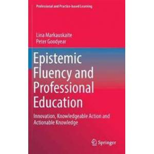 Goodyear Epistemic Fluency and Professional Education (9400743688)