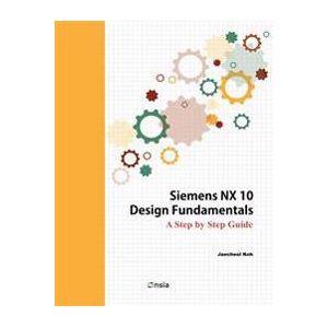 Siemens Koh, Jaecheol Siemens NX 10 Design Fundamentals (1516994043)