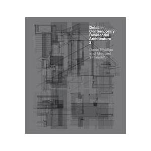 Philips David Detail in Contemporary Residential Architecture 2 (178067175X)