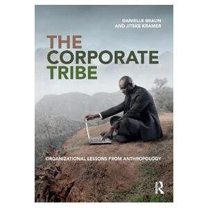 Braun Danielle The Corporate Tribe (1138361585)