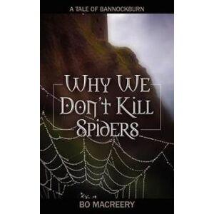 Macreery, Bo Why We Don't Kill Spiders (1432739840)