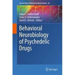 Halberstadt, Adam L. Behavioral Neurobiology of Psychedelic Drugs (3662558785)