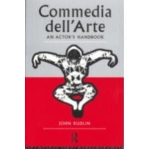 Dell Rudlin, John Commedia Dell'Arte: An Actor's Handbook (0203408195)